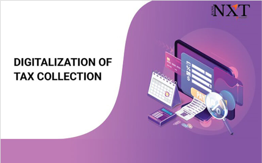 How digitalization of tax collection  has enhanced tax compliance in India