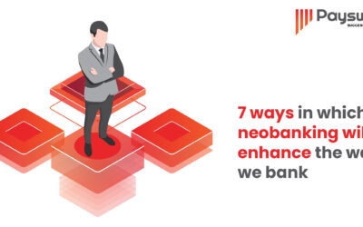 7 ways in which neobanking will enhance the way we bank